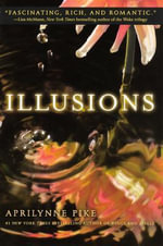 Illusions : Laurel Series : Book 2 - Aprilynne Pike