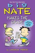 Big Nate Makes the Grade : Big Nate (Harper Collins) - Lincoln Peirce