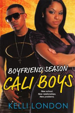 Cali Boys : Boyfriend Season (PB) - Kelli London