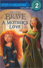 Disney Brave : A Mother's Love : Step into Reading Level 2 Series  - Disney