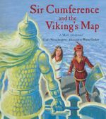 Sir Cumference and the Viking's Map : A Math Adventure - Cindy Neuschwander