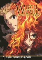 Witch & Wizard, Volume 1 : The Manga, Volume 1 - James Patterson