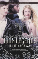 The Iron Legends : Winter's PassageSummer's CrossingIron's Prophecy - Julie Kagawa