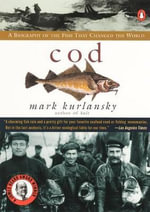 Cod : A Biography of the Fish That Changed the World - Mark Kurlansky