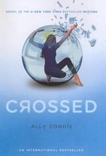 Crossed : Matched/Crossed/Reached - Ally Condie