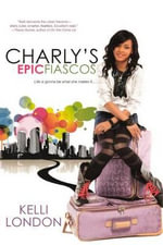Charly's Epic Fiascos - Kelli London