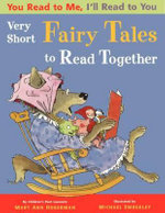 Very Short Fairy Tales to Read Together : You Read to Me, I'll Read to You - Mary Ann Hoberman