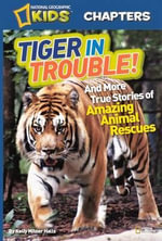 Animal Rescues : And More True Stories of Amazing Animal Rescues - Kelly Milner Halls