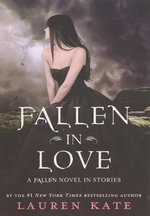 Fallen in Love : A Fallen Novel in Stories - Lauren Kate