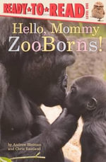 Hello, Mommy : ZooBorns - Andrew Bleiman