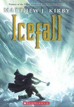 Icefall - Matthew J Kirby