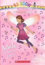 Adele the Voice Fairy : A Rainbow Magic Book - Daisy Meadows