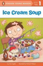 Ice Cream Soup - Ann Ingalls