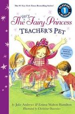 The Very Fairy Princess : Teacher's Pet - Julie Andrews