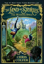 The Wishing Spell : Land of Stories - Chris Colfer