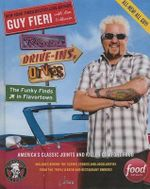 Diners, Drive-Ins, and Dives: The Funky Finds in Flavortown : The Funky Finds in Flavortown: America's Classic Joints and Killer Comfort Food - Guy Fieri