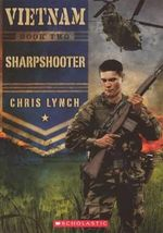 Sharpshooter : Vietnam (Scholastic) - Chris Lynch