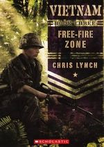 Free-Fire Zone : Vietnam (Scholastic) - Chris Lynch