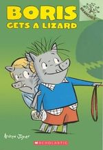 Boris Gets a Lizard : Boris Gets a Lizard (a Branches Book) - Andrew Joyner
