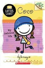 Coco : My Delicious Life : Lotus Lane Series : Book 2 - Kyla May Horsfall