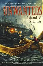 Island of Silence : Unwanteds (Numbered) - Lisa McMann