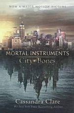City of Bones : Mortal Instruments - Cassandra Clare