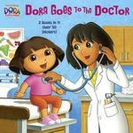 Dora Goes to the Doctor/Dora Goes to the Dentist : Dora the Explorer (with over 50 Stickers) - Random House