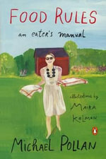 Food Rules : An Eater's Manual - Maira Kalman