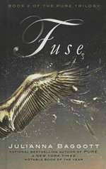 Fuse : Pure Trilogy - Julianna Baggott
