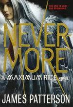 Nevermore : The Final Maximum Ride Adventure - James Patterson