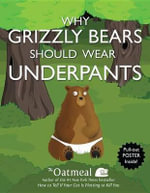 Why Grizzly Bears Should Wear Underpants - Oatmeal