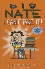 I Can't Take It! : Amp! Comics for Kids - Lincoln Peirce