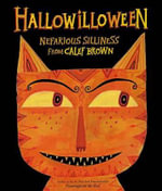 Hallowilloween : Nefarious Silliness from Calef Brown - Calef Brown