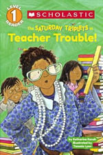 The Saturday Triplets in Teacher Trouble! : Scholastic Reader: Level 1 - Katharine Kenah