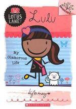 Lulu : My Glamorous Life - Kyla May Horsfall