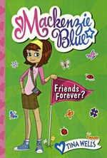 MacKenzie Blue : Friends Forever? - Tina Wells