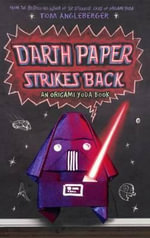 Darth Paper Strikes Back - Tom Angleberger
