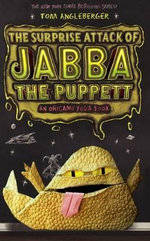 The Surprise Attack of Jabba the Puppett - Tom Angleberger
