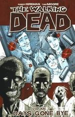 The Walking Dead : Days Gone Bye - Robert Kirkman