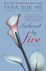 Seduced by Fire : A Partners in Play Novel - Tara Sue Me
