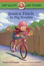 Jessica Finch in Pig Trouble : Judy Moody and Friends - Megan McDonald
