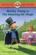 Rocky Zang in the Amazing Mr. Magic : Judy Moody and Friends - Megan McDonald