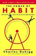 The Power of Habit : Why We Do What We Do in Life & Business - Charles Duhigg