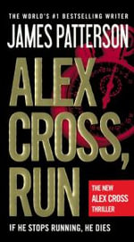 Alex Cross, Run : Alex Cross Novels - James Patterson