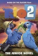 Rio 2 : The Junior Novel - Christa Roberts