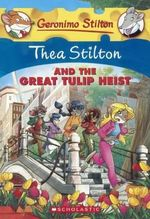 Thea Stilton and the Great Tulip Heist - Thea Stilton