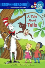 A Tale about Tails : Step Into Reading - Cat in the Hat Knows a Lot about That - Level 3 (Quality) - Tish Rabe