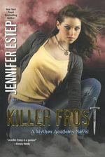 Killer Frost : Mythos Academy Novels - Jennifer Estep