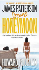 Second Honeymoon : Honeymoon - James Patterson