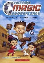 Frankie vs. the Cowboy's Crew : Frankie's Magic Soccer Ball - Frank Lampard